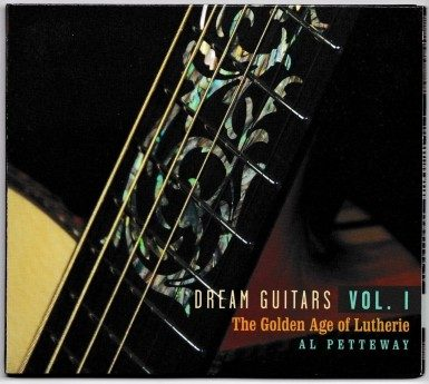 Dream Guitars Volume I The Golden Age of Lutherie by Al Petteway (Download MP3)